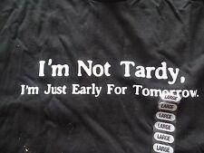 NEW mens LARGE TARDY SHIRT procrastinator EARLY FOR TOMORROW GIFT black tee NWT