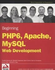 Beginning Php 6, Apache, MySql 6 Web Development by Boronczyk, Timothy, Naramor