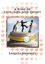 A Ring of Love, Lies, and Deceit by Laquita Brinkley (2010, Paperback)