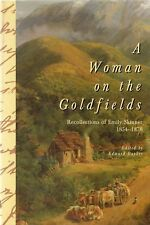 A Woman On The Goldfields: Recollections of Emily Skinner 1854-1878