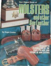 Gun Digest Book of Holsters and Other Gun Leather by Roger Combs