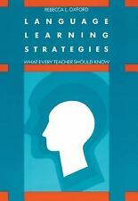 Language Learning Strategies: What Every Teacher Should Know by Oxford, Rebecca