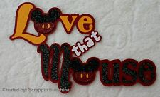 DISNEY LOVE THAT MOUSE Premade Scrapbook Paper Piecing TITLE for Page - SSFFDeb