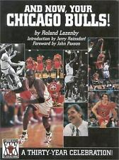 And Now, Your Chicago Bulls : A 30-Year Celebration by Roland Lazenby