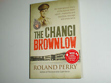 THE CHANGI BROWNLOW * SC F/E 2010 * ROLAND PERRY * 376 PAGES & ILLUSTRATIONS VGC