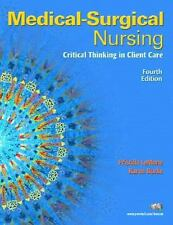 Medical-Surgical Nursing : Critical Thinking in Client Care by Karen Burke...