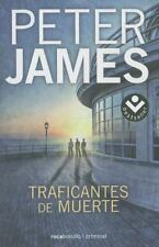 Traficantes de muerte (Bestseller) (Spanish Edition) by Peter James in Used - V