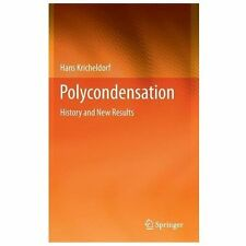 Polycondensation : History and New Results by Hans Kricheldorf (2013, Hardcover)