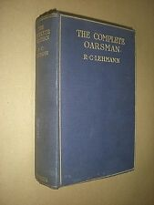 THE COMPLETE OARSMAN. LEHMANN. 1908 1st EDITION. HARDBACK. ILLUSTRATED. ROWING