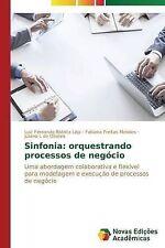 Sinfonia: orquestrando processos de negócio: Uma abordagem colaborativa e flexív