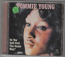 TOMMIE YOUNG - do you still feel the same way?....plus CD