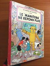 Manitoba Ne Repond Plus 1954 Belgian Edition EO Herge Secret Ray Jo Zette Tintin