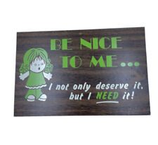 Vintage 1974 Glad Libs Russ Berrie & Co Sign, Be Nice To Me.
