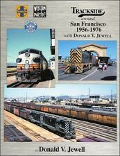 Trackside around San Francisco 1956-1976 with Donald Jewell / Railroad