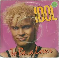 45 TOURS / BILLY IDOL   TO  BE  A LOVES   A2