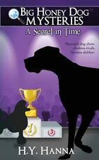 A Secret in Time (Big Honey Dog Mysteries #2) by H. Y. Hanna (2014, Paperback)