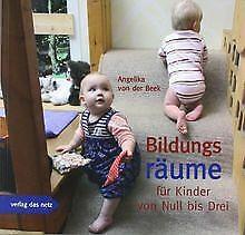 Bildungsräume für Kinder von Null bis Drei von Beek, Ang... | Buch | Zustand gut