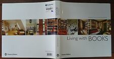 Living with Books by Dominique Dupuich & Roland Beaufre - 2010 - 1st Edition