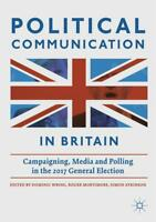 Political Communication in Britain, Dominic Wring