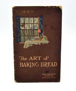 The Art of Baking Bread Tested Recipes Northwestern Yeast Co. Chicago USA 1910s