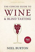 The Concise Guide to Wine and Blind Tasting by Neel Burton (2016, Paperback,...