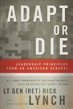 Adapt or Die : Leadership Principles from an American General by Mark...