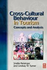 Cross-Cultural Behaviour in Tourism by Reisinger  PhD, Yvette, Turner, Lindsay
