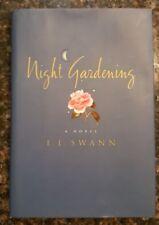Night Gardening: by E.L. Swann, Hardcover, Novel, DJ, ENG, 1st edition