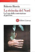 La rivincita del Nord. La Lega dalla contestazione al governo -Nuovo in offerta!