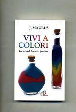 J. Maurus # VIVI A COLORI # Paoline Editoriale 2012