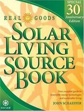 Real Goods Solar Living Source Book--Special 30th Anniversary Edition: Your Com