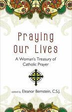Praying Our Lives: A Woman's Treasury of Catholic Prayer (Ave Maria Press)
