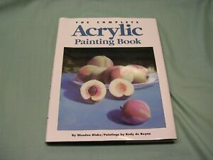 Complete Acrylic Painting Book by Wendon Blake
