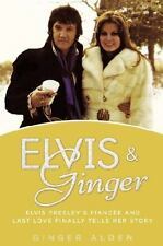 Elvis and Ginger: Elvis Presley's Fiancée and Last Love Finally Tells-ExLibrary