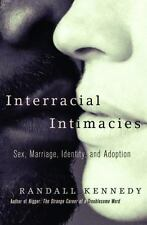 Interracial Intimacies: Sex, Marriage, Identity, and Adoption-ExLibrary