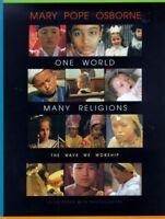One World, Many Religions : The Ways We Worship, Hardcover by Osborne, Mary P...
