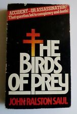 John Ralston Saul: THE BIRDS OF PREY [Paperback]