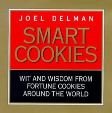 Smart Cookies: Wit and Wisdom from Fortune Cookies