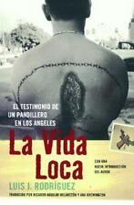 La Vida Loca: El Testimonio de un Pandillero en Los Angeles Spanish Edition