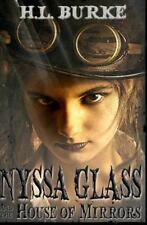 Nyssa Glass: Nyssa Glass and the House of Mirrors by H. L. Burke and H. Burke...