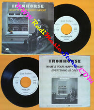 LP 45 7''IRONHORSE What's your hurry darlin Everything is grey 1980 no cd mc dvd