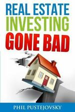 Real Estate Investing Gone Bad: 21 true stories of what NOT to do when investing