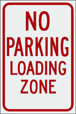 """Official """"No Parking Loading Zone"""" 12""""x18"""" Sign"""