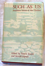 Such As Us: Southern Voices of the Thirties by Tom E. Terrill, Jerrold Hirsch