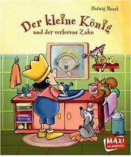MAXI Bilderbuch, Der kleine König und der verlorene Zahn von Munck Hedwig