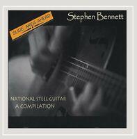 STEPHEN BENNETT - National Steel Guitar - A Compilation [Digipak] CD