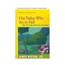 Our Father Who Are in Hell: The Life and Death of Jim Jones (Paperback or Softba