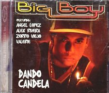 "BIG BOY - "" DANDO CANDELA ""- NEW"