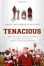Tenacious: How God Used a Terminal Diagnosis to Turn a Family and a Football Tea