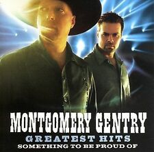 Greatest Hits: Something to Be Proud Of by Montgomery Gentry (CD, Sep-2010, Colu